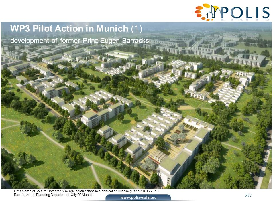 24 / Urbanisme et Solaire : intégrer l'énergie solaire dans la planification urbaine; Paris, 18.06.2010 Ramón Arndt, Planning Department, City Of Muni