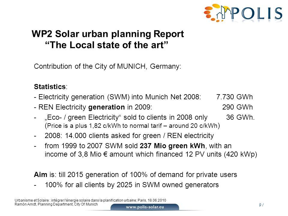 9 / Urbanisme et Solaire : intégrer l'énergie solaire dans la planification urbaine; Paris, 18.06.2010 Ramón Arndt, Planning Department, City Of Munic