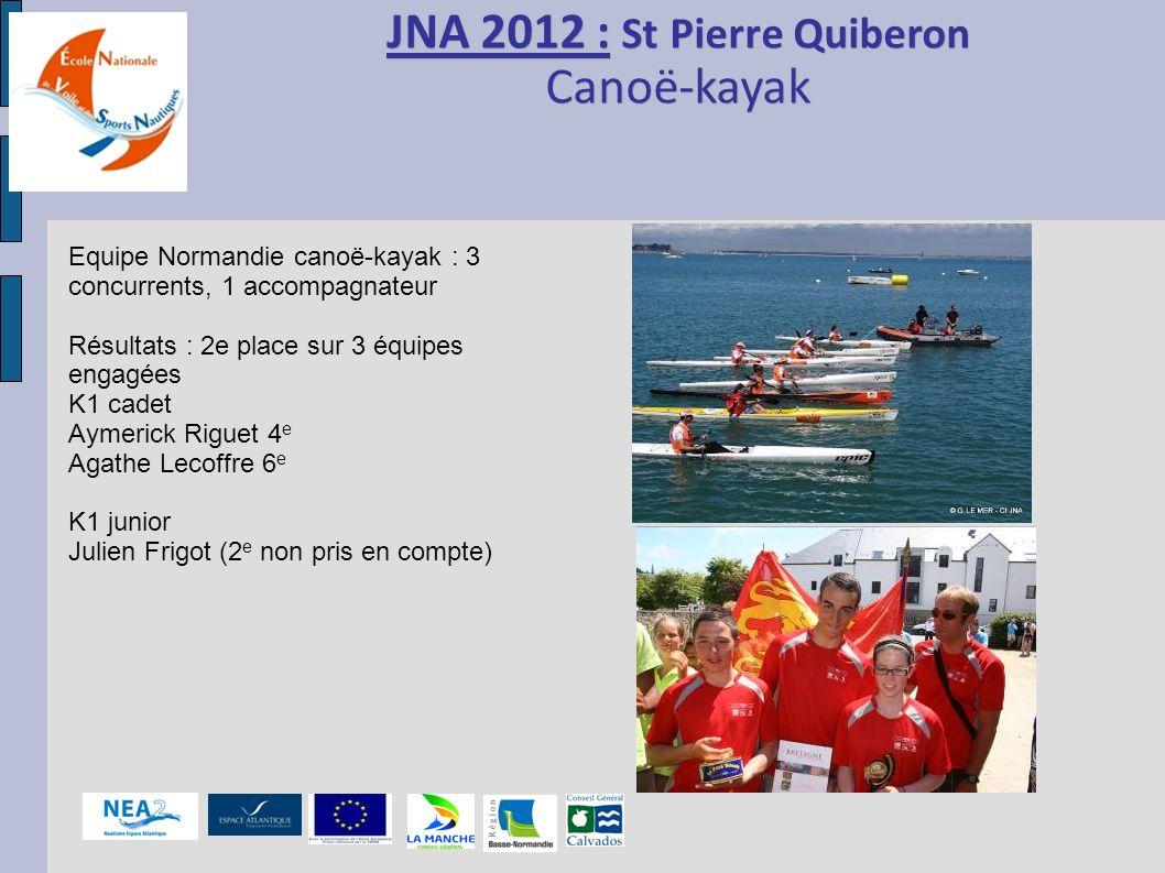 JNA 2012 : St Pierre Quiberon Canoë-kayak JNA 2012 : St Pierre Quiberon Canoë-kayak Equipe Normandie canoë-kayak : 3 concurrents, 1 accompagnateur Rés