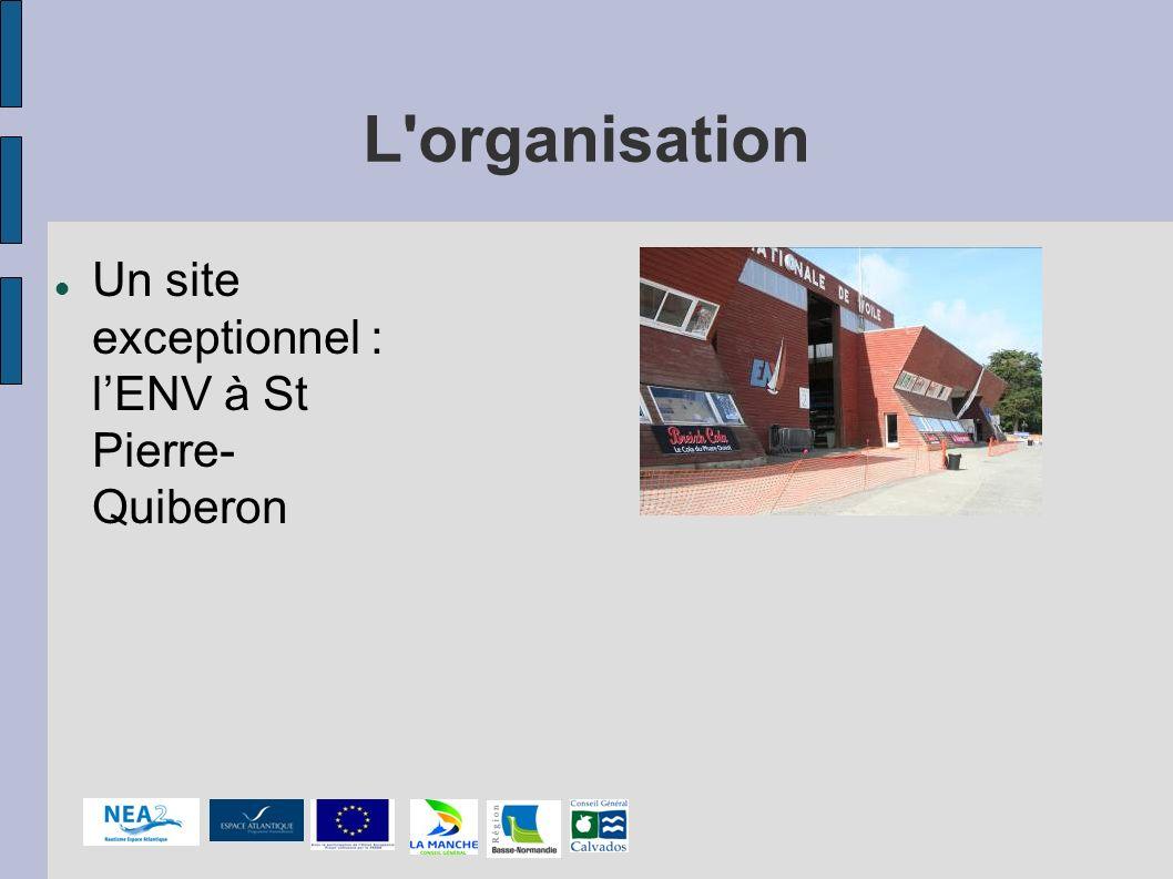 L'organisation Un site exceptionnel : lENV à St Pierre- Quiberon