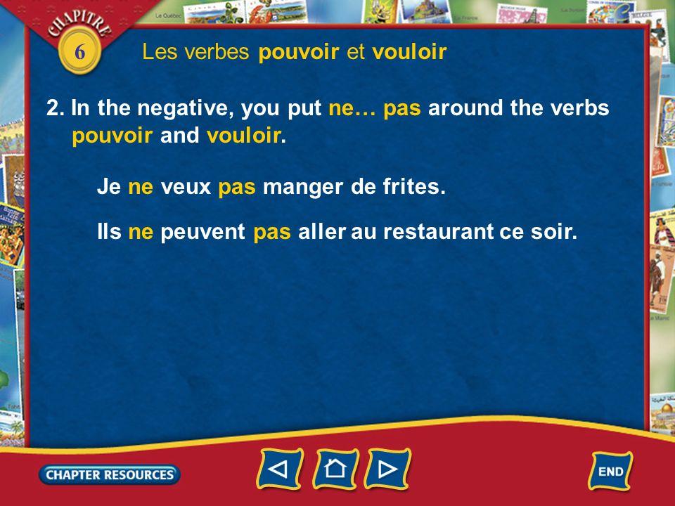 6 Les verbes pouvoir et vouloir Michel ne peut pas aller au marché à pied. Il veut acheter des légumes et des fruits. Vous voulez manger maintenant? V