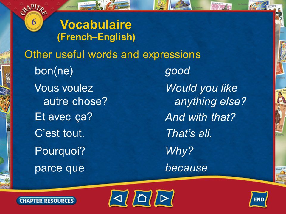 6 Other useful words and expressions aller chercher il ny a plus de je regrette Cest combien.