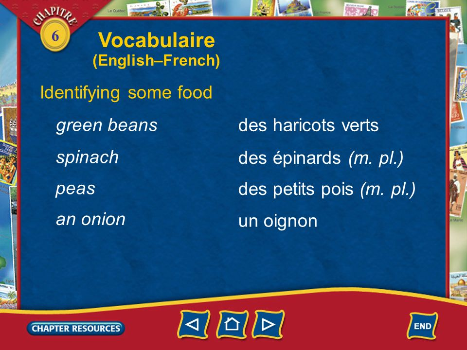6 Identifying some food une tomate un légume une salade une carotte a tomato a vegetable a head of lettuce a carrot une pomme de terre a potato Vocabulaire (English–French)