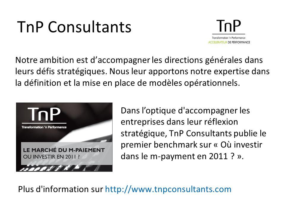 TnP Consultants Notre ambition est daccompagner les directions générales dans leurs défis stratégiques.