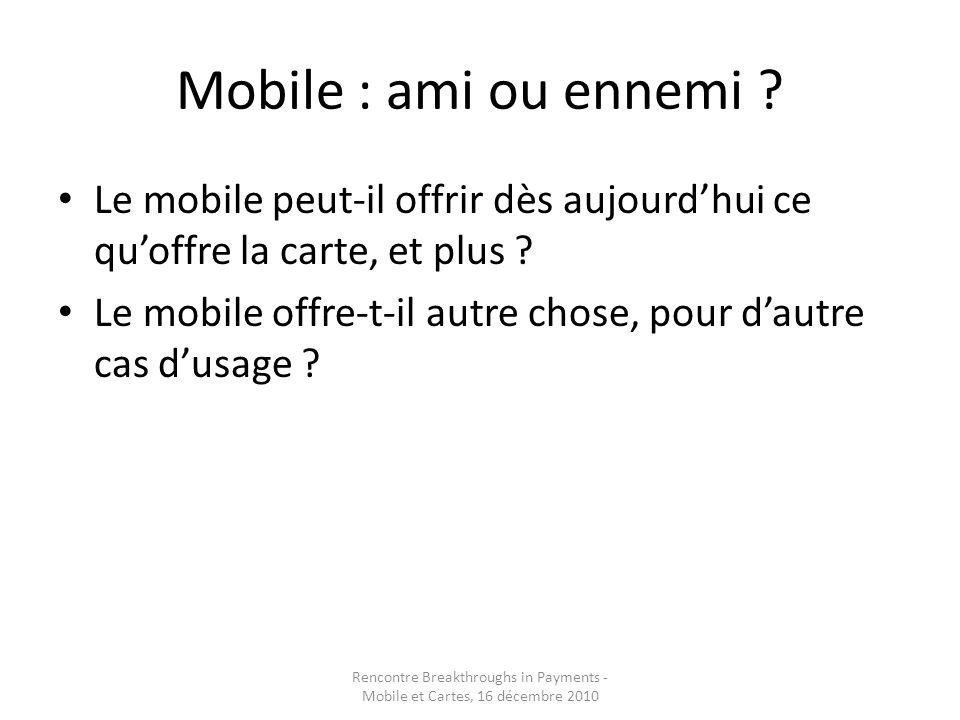 Mobile : ami ou ennemi . Le mobile peut-il offrir dès aujourdhui ce quoffre la carte, et plus .