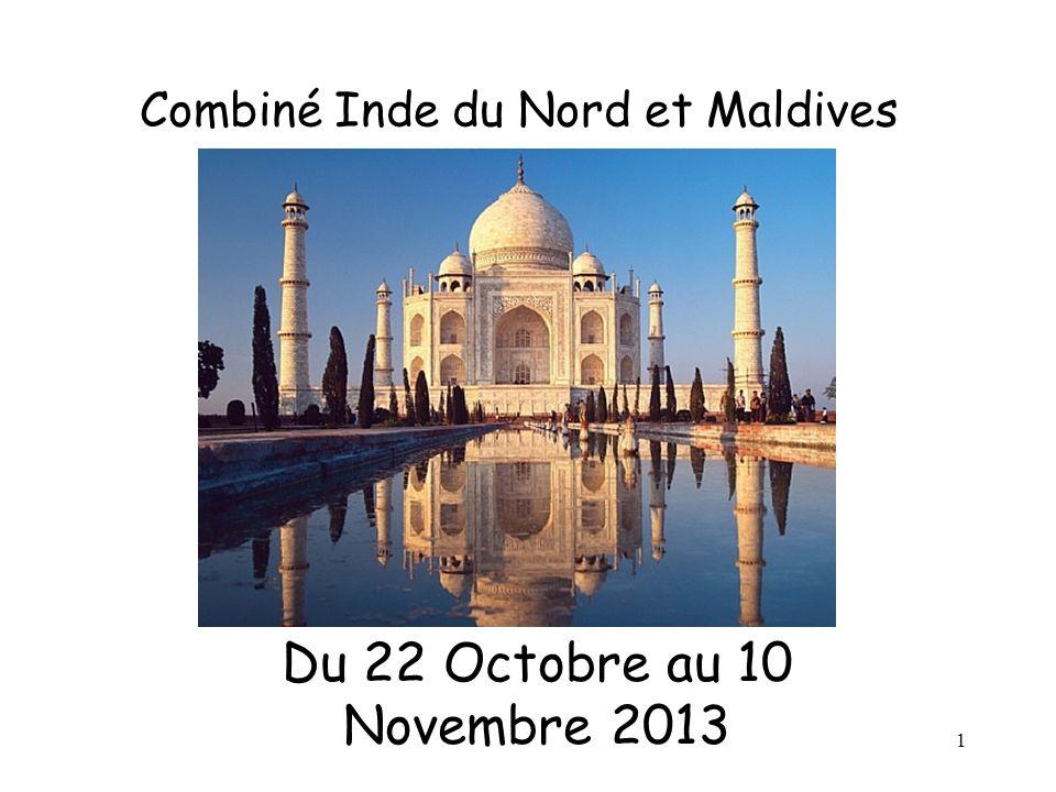 1 Combiné Inde du Nord et Maldives Du 22 Octobre au 10 Novembre 2013