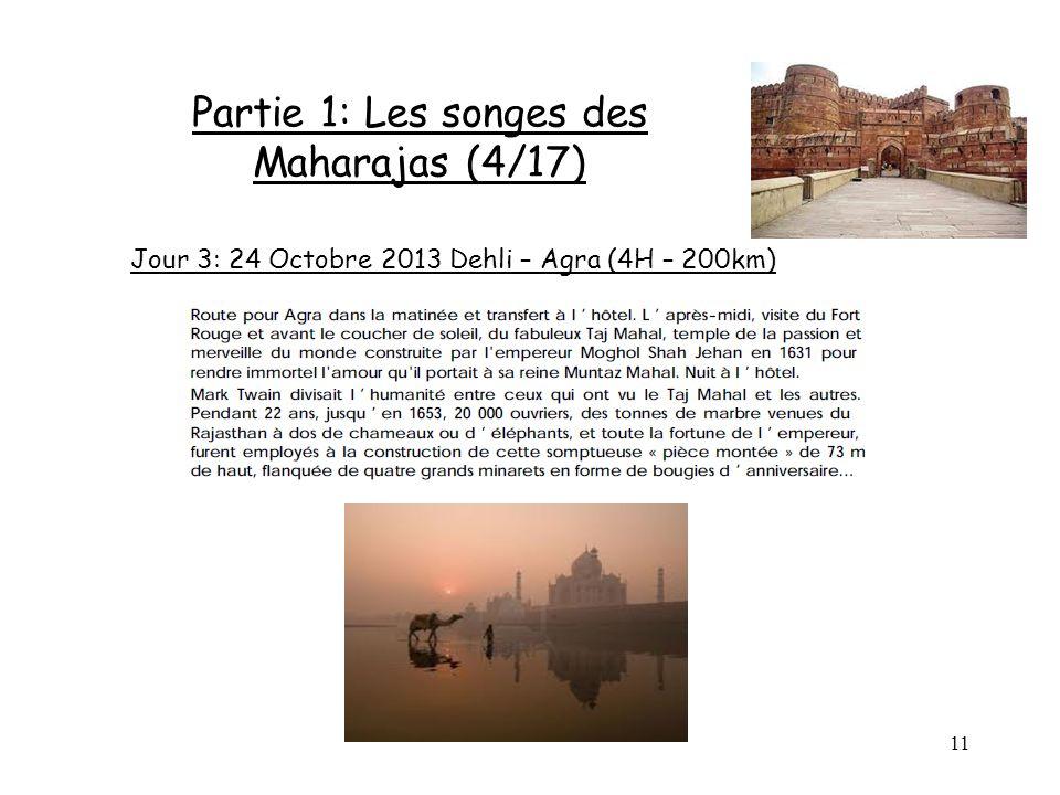 11 Partie 1: Les songes des Maharajas (4/17) Jour 3: 24 Octobre 2013 Dehli – Agra (4H – 200km)