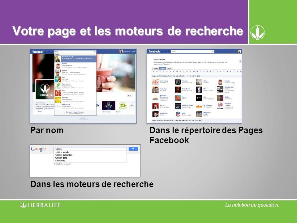 La nutrition au quotidien. Votre page et les moteurs de recherche Dans les moteurs de recherche Dans le répertoire des Pages Facebook Par nom