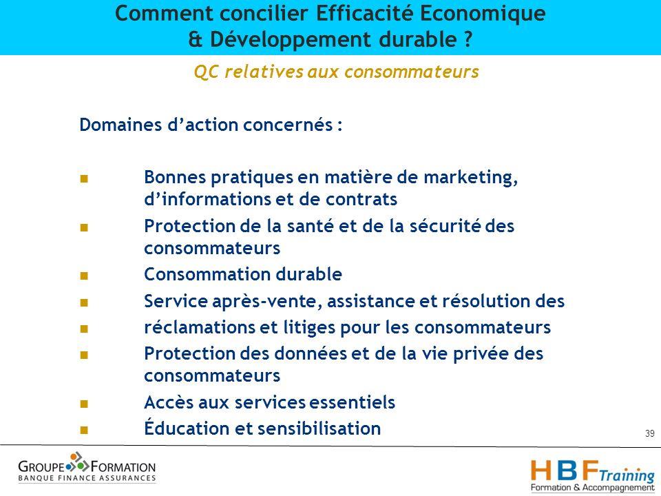QC relatives aux consommateurs Domaines daction concernés : Bonnes pratiques en matière de marketing, dinformations et de contrats Protection de la sa