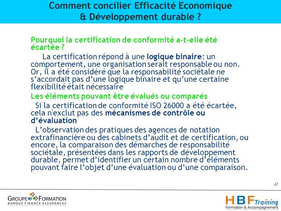 Pourquoi la certification de conformité a-t-elle été écartée ? La certification répond à une logique binaire: un comportement, une organisation serait