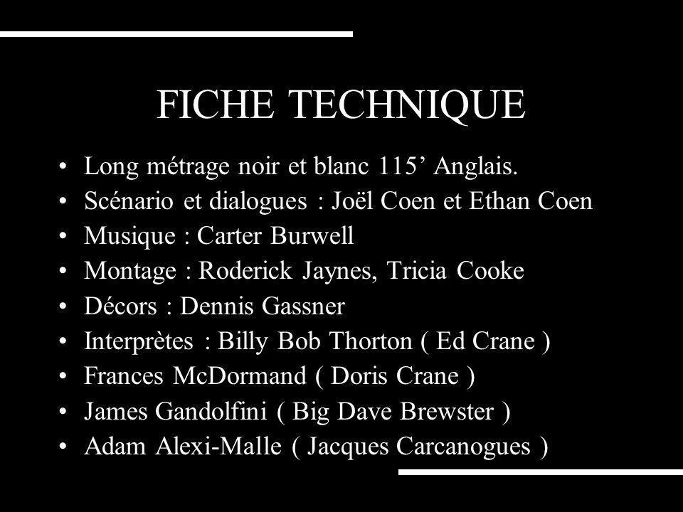 FICHE TECHNIQUE Long métrage noir et blanc 115 Anglais.