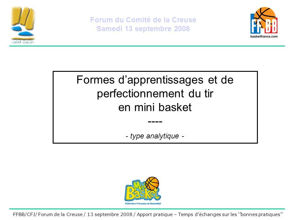 Formes dapprentissages et de perfectionnement du tir en mini basket ---- - type analytique - FFBB/CFJ/ Forum de la Creuse / 13 septembre 2008 / Apport