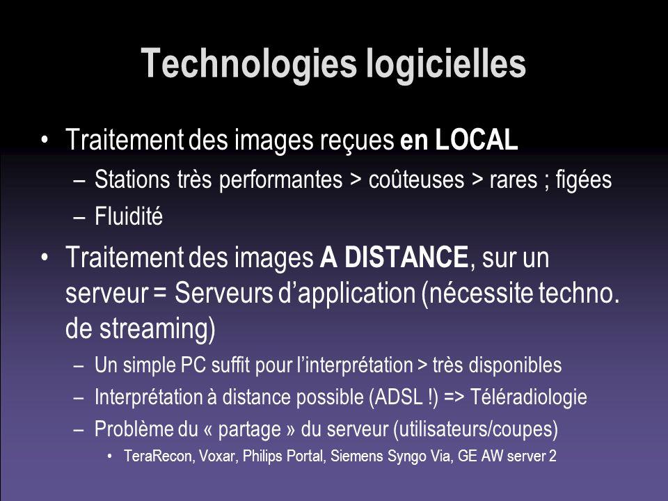 Technologies logicielles Traitement des images reçues en LOCAL –Stations très performantes > coûteuses > rares ; figées –Fluidité Traitement des image