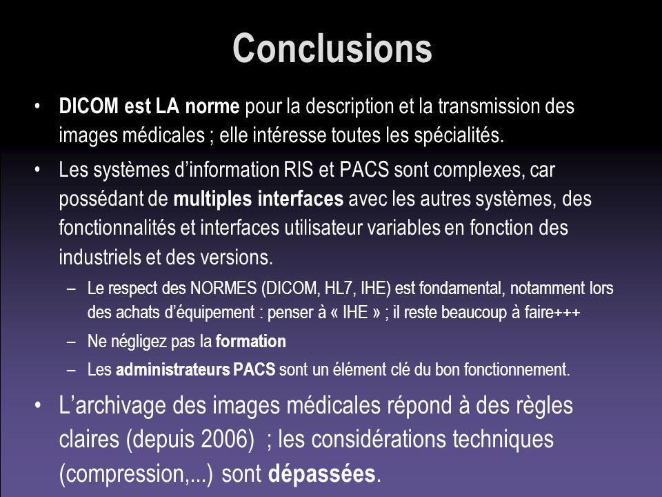 DICOM est LA norme pour la description et la transmission des images médicales ; elle intéresse toutes les spécialités. Les systèmes dinformation RIS