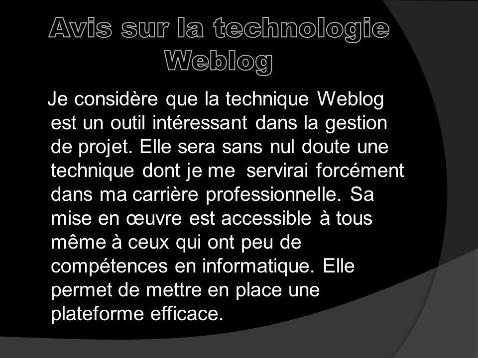 Je considère que la technique Weblog est un outil intéressant dans la gestion de projet.