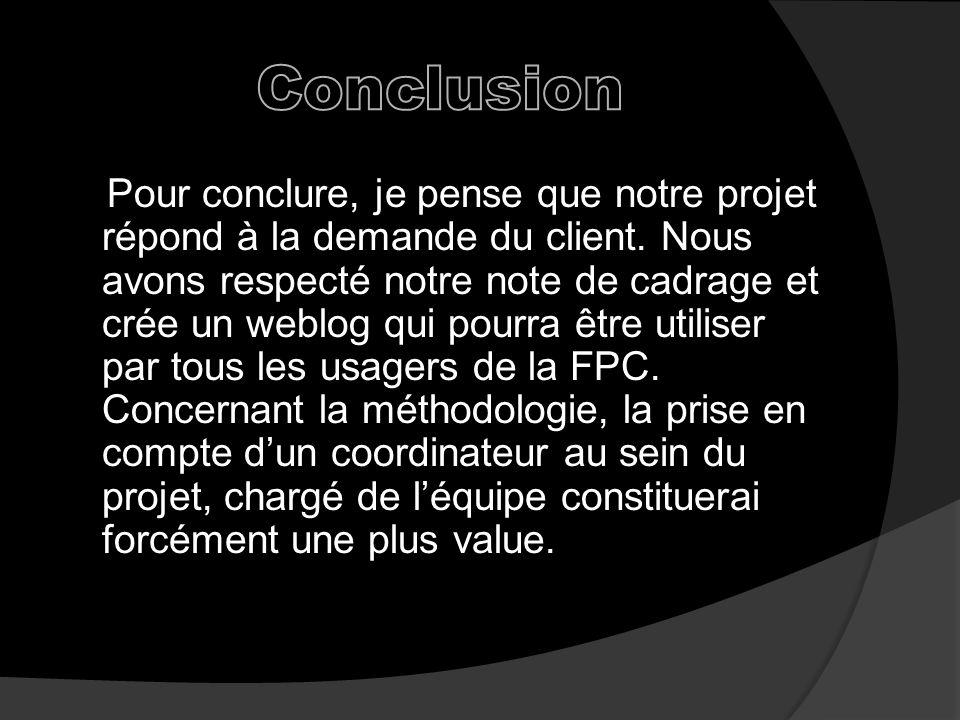 Pour conclure, je pense que notre projet répond à la demande du client.