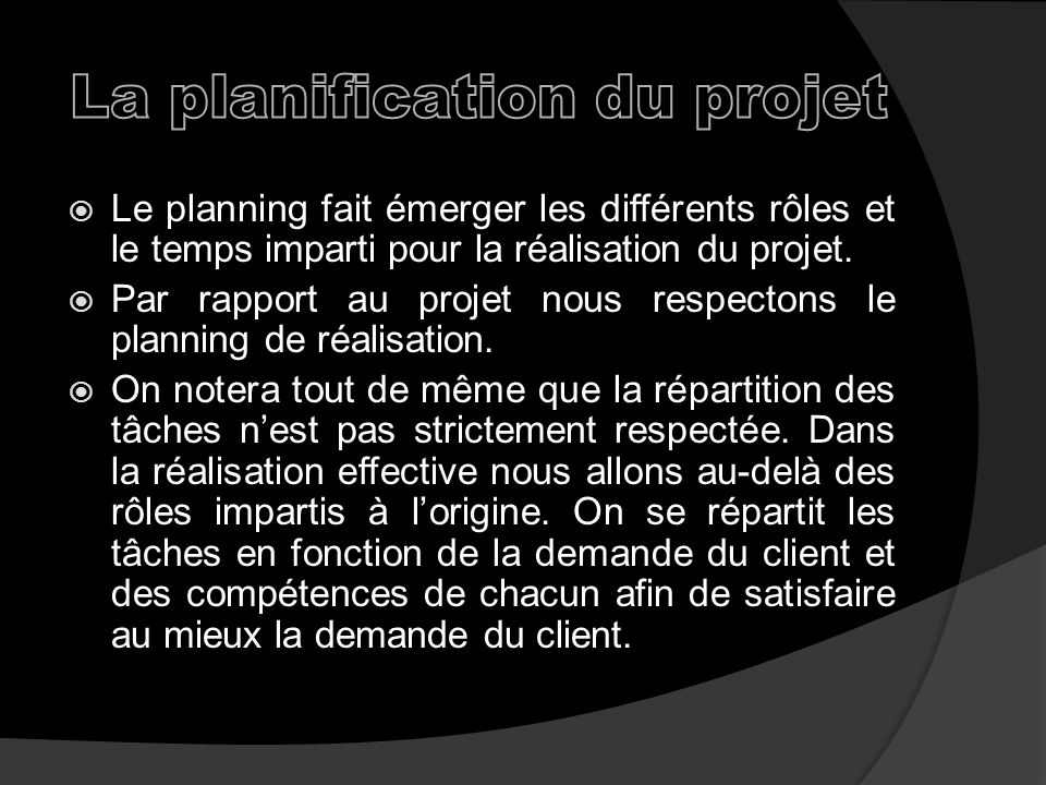 Le planning fait émerger les différents rôles et le temps imparti pour la réalisation du projet.