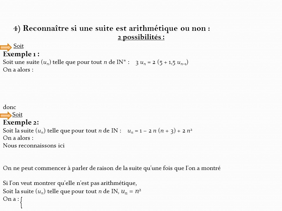 4) Reconnaître si une suite est arithmétique ou non : 2 possibilités : Soit Exemple 1 : Soit une suite (u n ) telle que pour tout n de IN* : 3 u n = 2