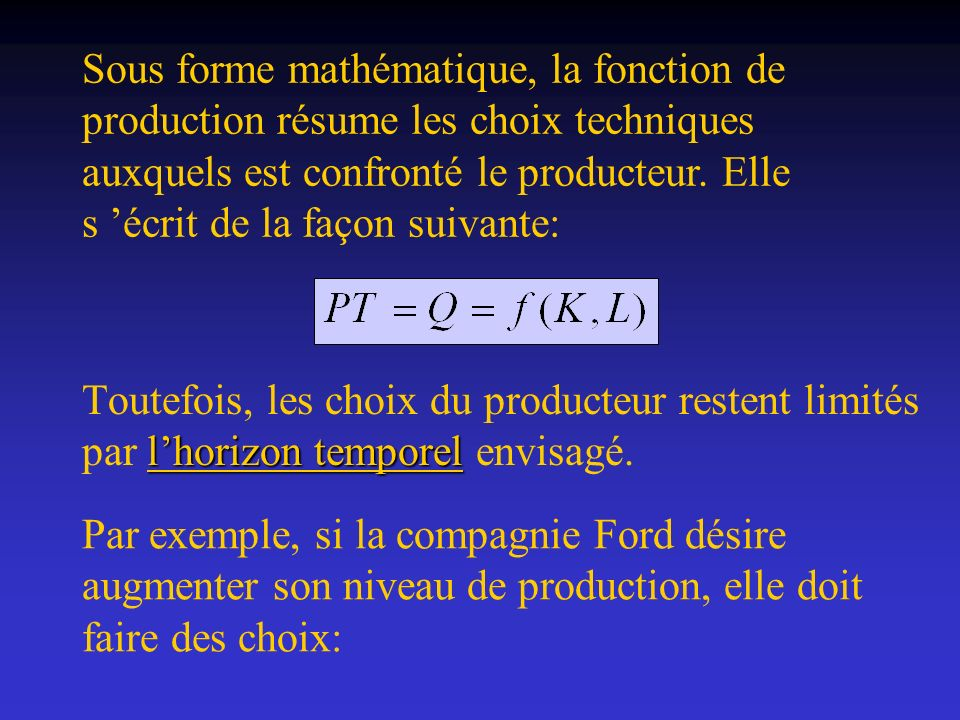 8 L 112 60 3 0 Croissants Décroissants B D A Q production totale La production totale (PT) décrit lévolution de la produ- ction en fonction de lutilisation du facteur variable L A B : La production augmente plus rapidement que le nombre de travailleurs.