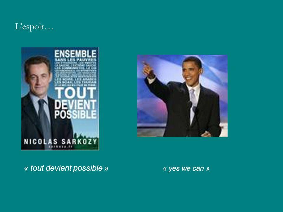 Lespoir… « tout devient possible » « yes we can »
