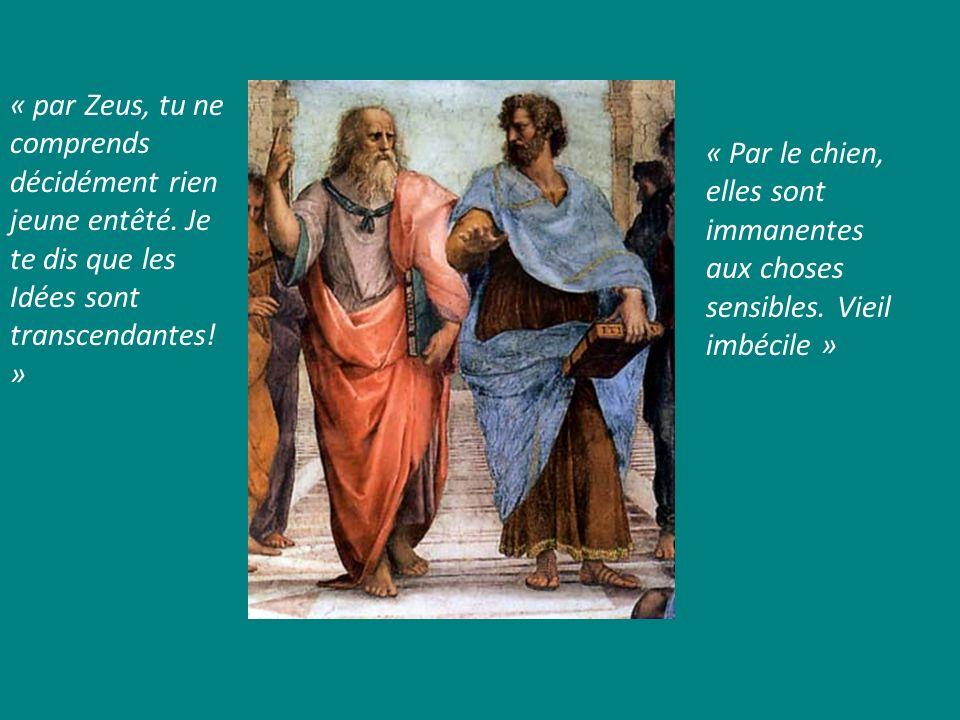 « par Zeus, tu ne comprends décidément rien jeune entêté. Je te dis que les Idées sont transcendantes! » « Par le chien, elles sont immanentes aux cho