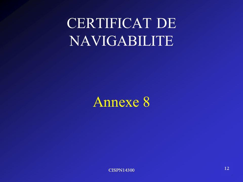 CISPN14300 12 CERTIFICAT DE NAVIGABILITE Annexe 8