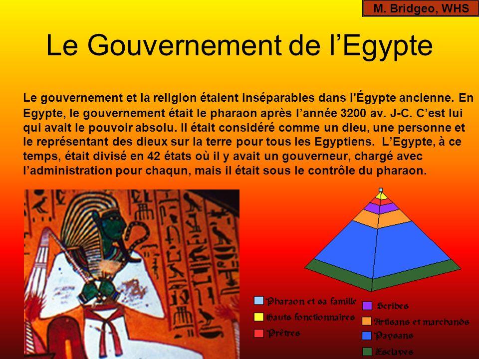 Le Gouvernement de lEgypte Le gouvernement et la religion étaient inséparables dans l'Égypte ancienne. En Egypte, le gouvernement était le pharaon apr