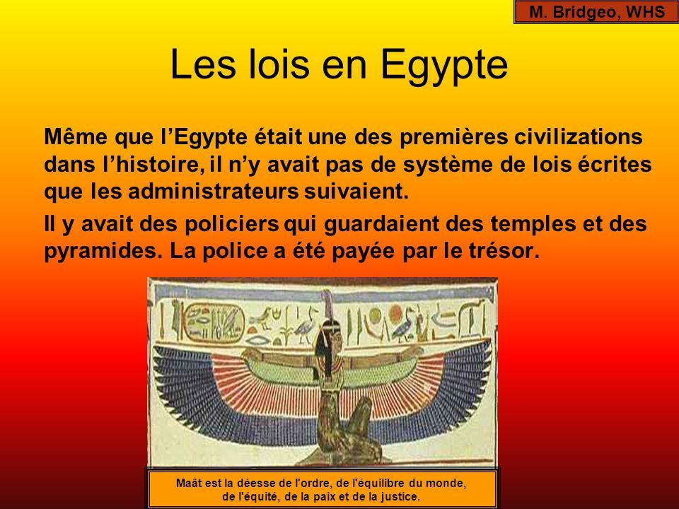 Les lois en Egypte Même que lEgypte était une des premières civilizations dans lhistoire, il ny avait pas de système de lois écrites que les administr