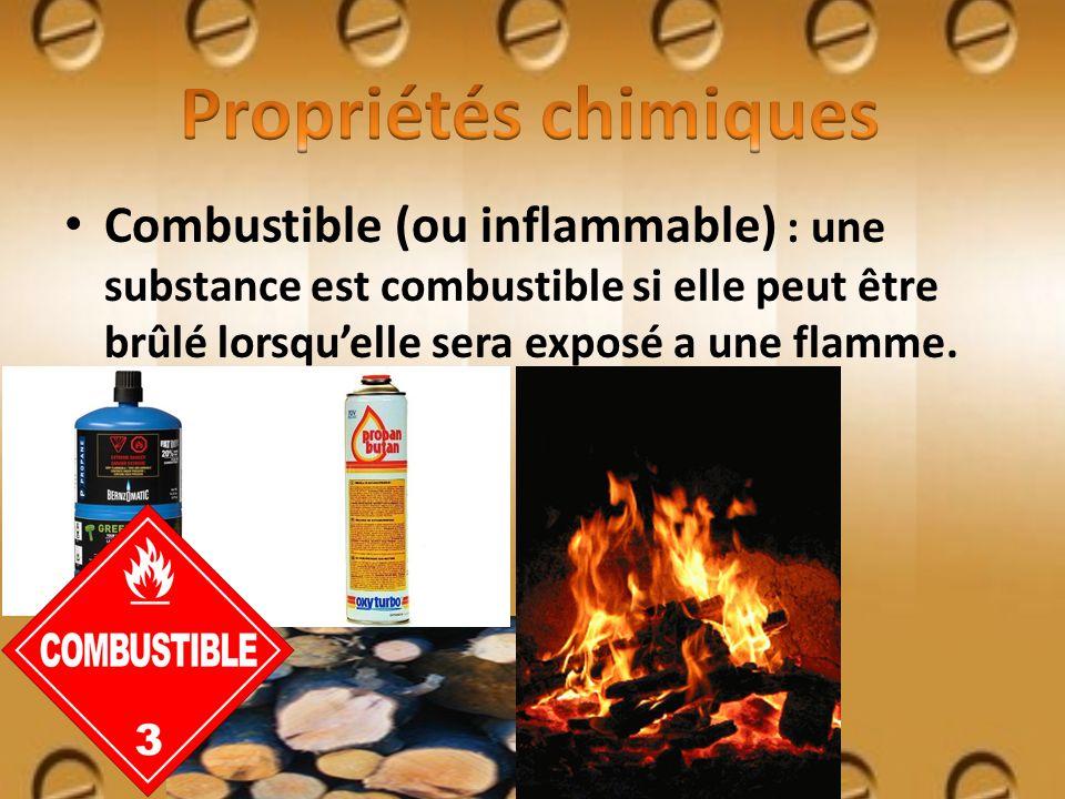 Combustible (ou inflammable) : une substance est combustible si elle peut être brûlé lorsquelle sera exposé a une flamme.