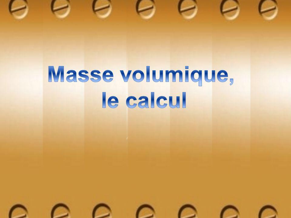 La masse volumique dune substance peut être déterminée en calculant son rapport masse/volume.