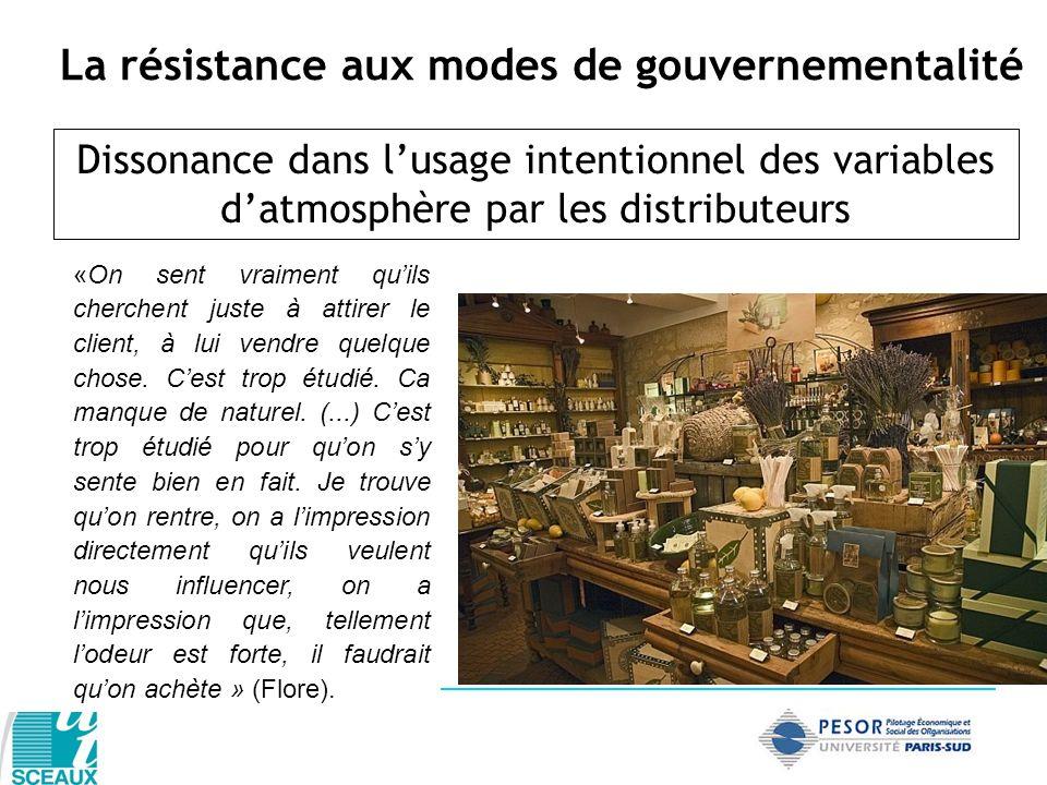 La résistance aux modes de gouvernementalité Dissonance dans lusage intentionnel des variables datmosphère par les distributeurs «On sent vraiment qui