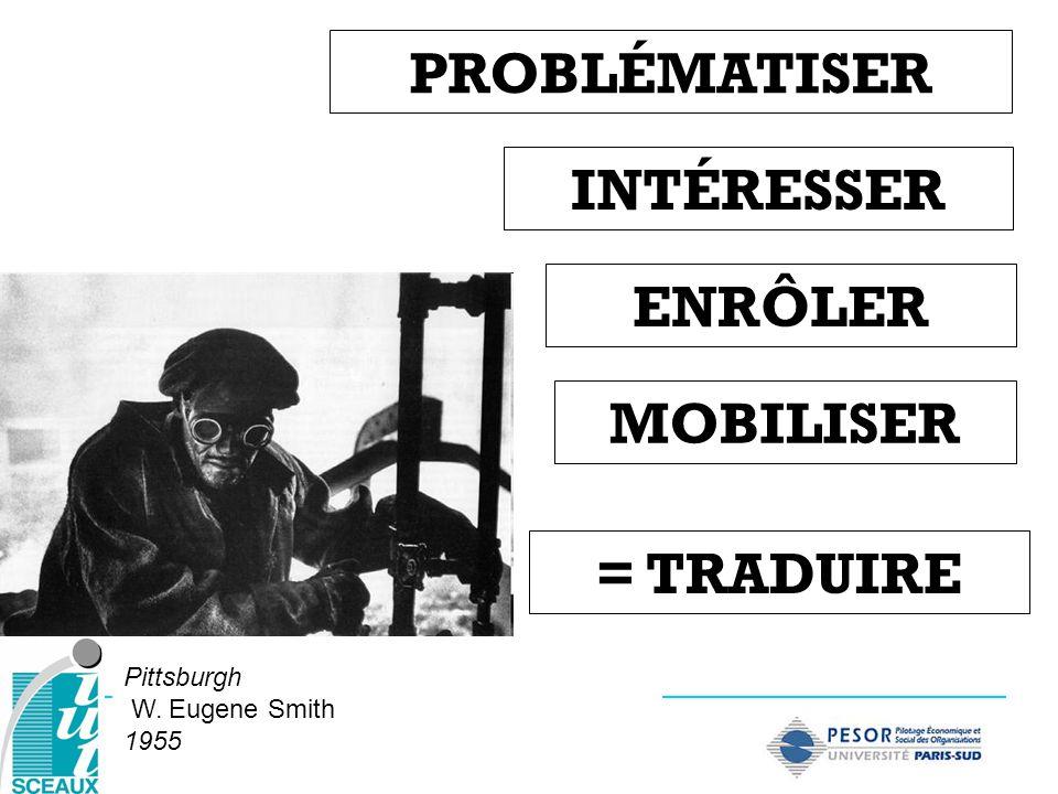 Pittsburgh W. Eugene Smith 1955 MOBILISER ENRÔLER INTÉRESSER PROBLÉMATISER = TRADUIRE
