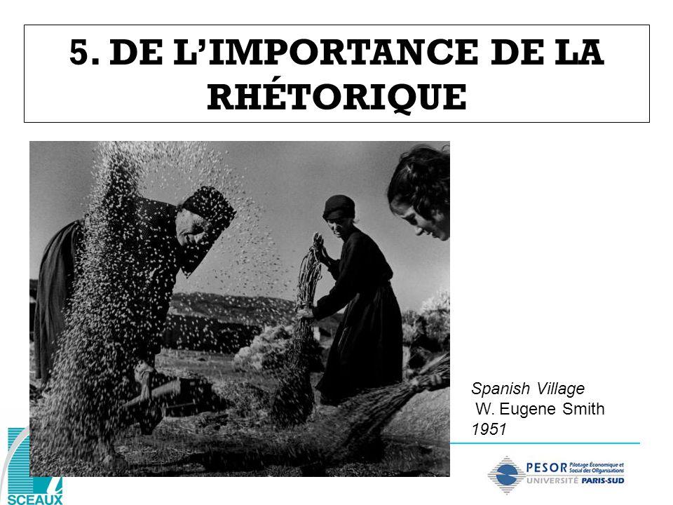 5. DE LIMPORTANCE DE LA RHÉTORIQUE Spanish Village W. Eugene Smith 1951