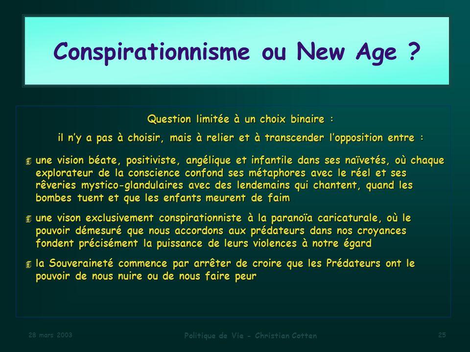 28 mars 2003 Politique de Vie - Christian Cotten 25 Conspirationnisme ou New Age .