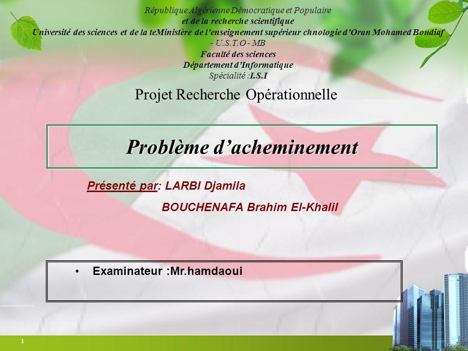 1 Problème dacheminement République Algérienne Démocratique et Populaire et de la recherche scientifique Université des sciences et de la teMinistère