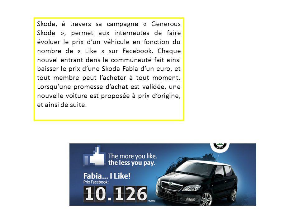 Skoda, à travers sa campagne « Generous Skoda », permet aux internautes de faire évoluer le prix dun véhicule en fonction du nombre de « Like » sur Fa