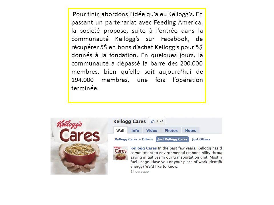 Pour finir, abordons lidée qua eu Kelloggs. En passant un partenariat avec Feeding America, la société propose, suite à lentrée dans la communauté Kel