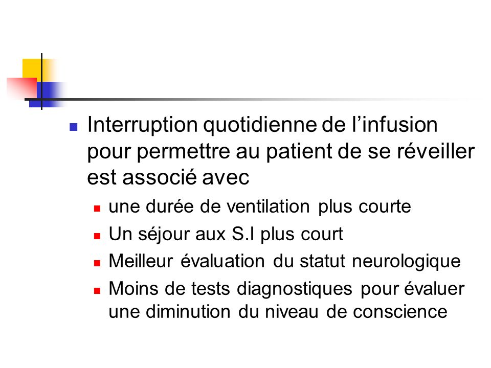 Interruption quotidienne de linfusion pour permettre au patient de se réveiller est associé avec une durée de ventilation plus courte Un séjour aux S.
