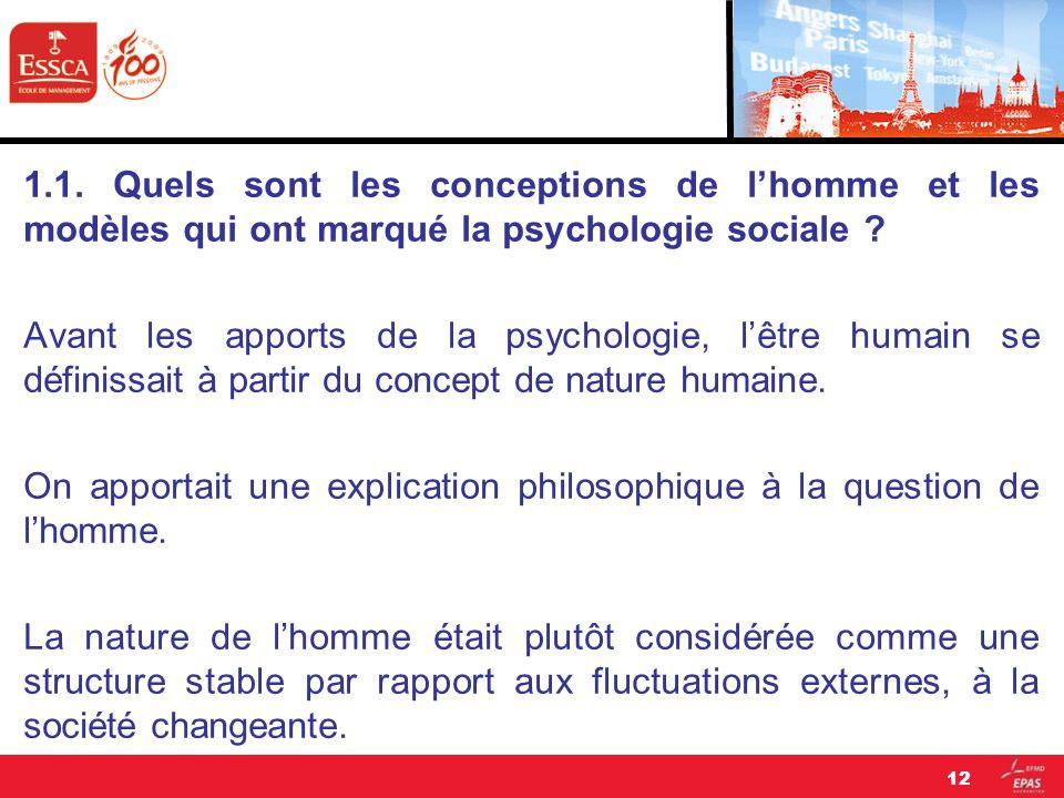 1.1. Quels sont les conceptions de lhomme et les modèles qui ont marqué la psychologie sociale ? Avant les apports de la psychologie, lêtre humain se