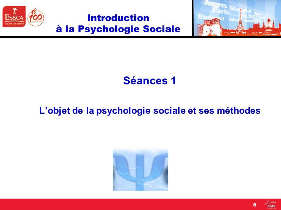 Introduction à la Psychologie Sociale Séances 1 Lobjet de la psychologie sociale et ses méthodes 5