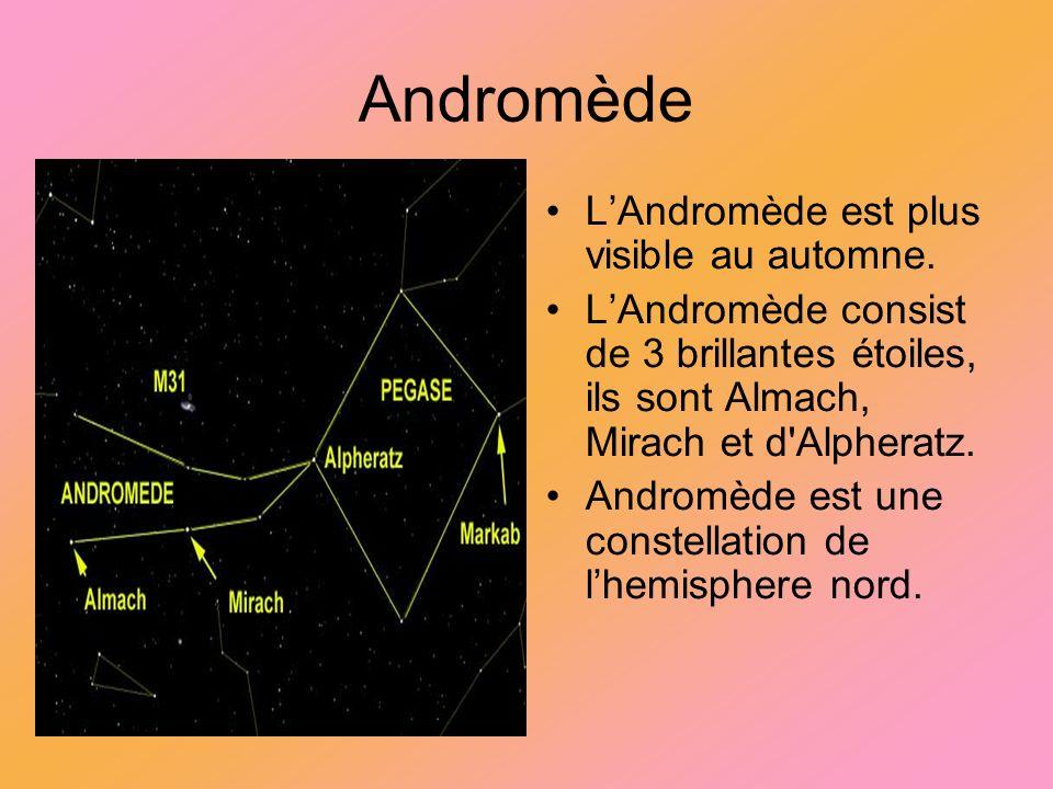 Andromède LAndromède est plus visible au automne. LAndromède consist de 3 brillantes étoiles, ils sont Almach, Mirach et d'Alpheratz. Andromède est un