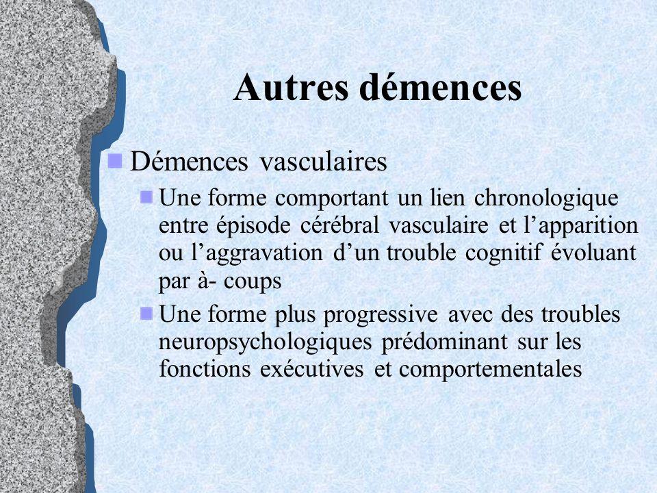 Autres démences Démences vasculaires Une forme comportant un lien chronologique entre épisode cérébral vasculaire et lapparition ou laggravation dun t
