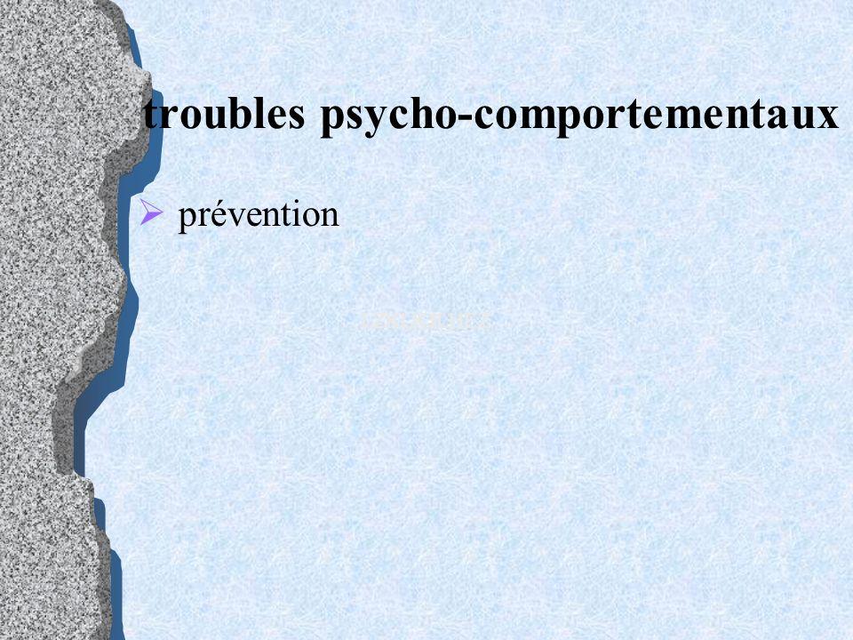 troubles psycho-comportementaux prévention LZKLKJLHEZ