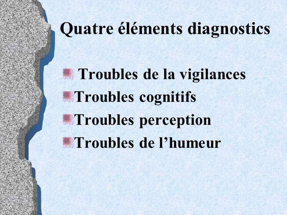 Les causes : Médicamenteuses ( psychotropes…) Métaboliques ( déshydratation, température…) Psychologiques ( deuil, institutionnalisation…)