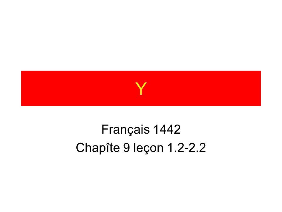 Y Français 1442 Chapîte 9 leçon 1.2-2.2