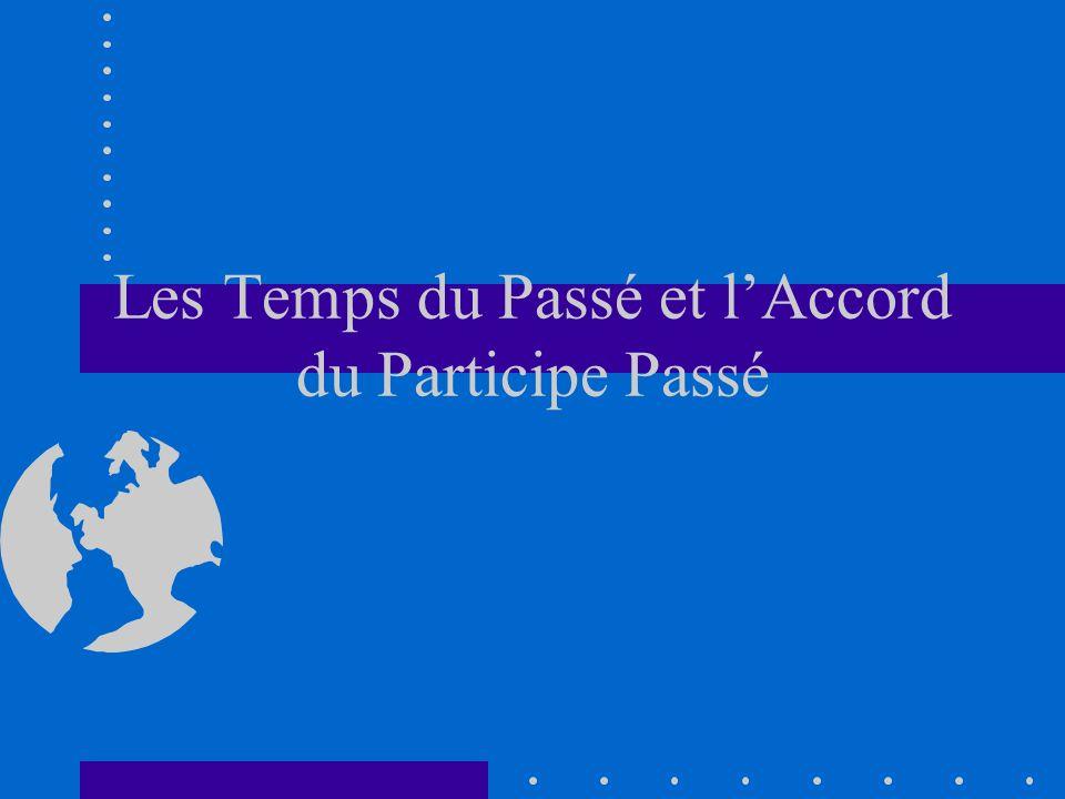 Les Temps du Passé et lAccord du Participe Passé