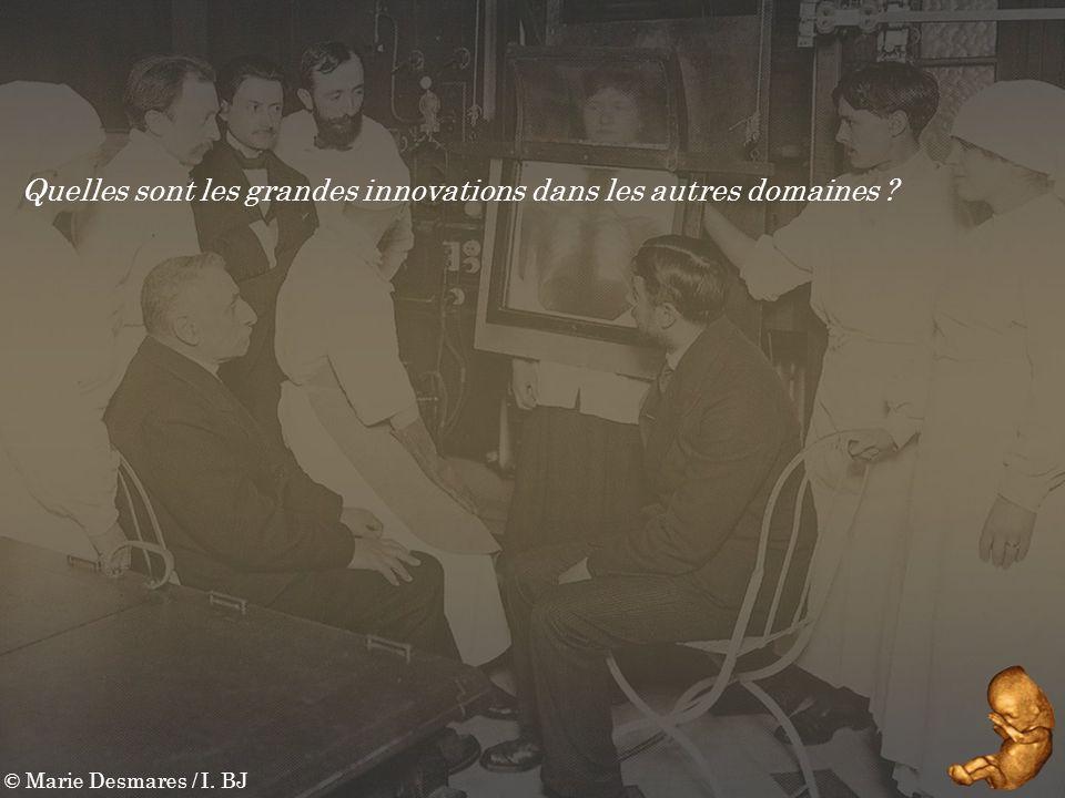 © Marie Desmares / I. BJ Quelles sont les grandes innovations dans les autres domaines ?