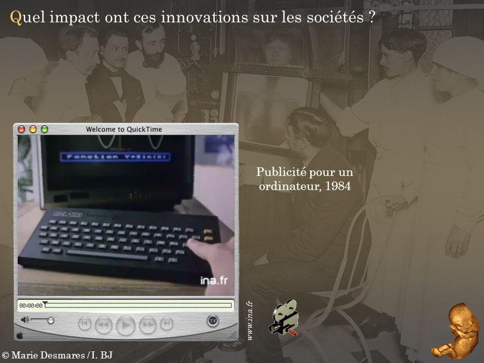 © Marie Desmares / I. BJ Quel impact ont ces innovations sur les sociétés ? Publicité pour un ordinateur, 1984 www.ina.fr