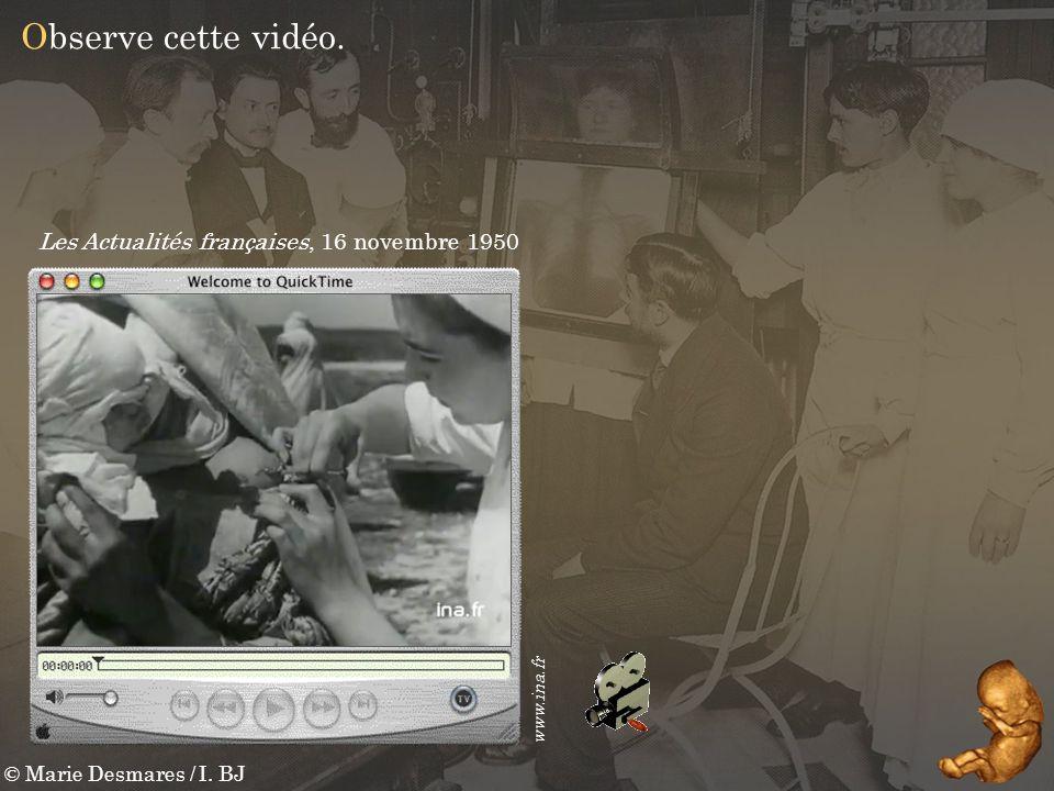 © Marie Desmares / I. BJ Observe cette vidéo. www.ina.fr Les Actualités françaises, 16 novembre 1950