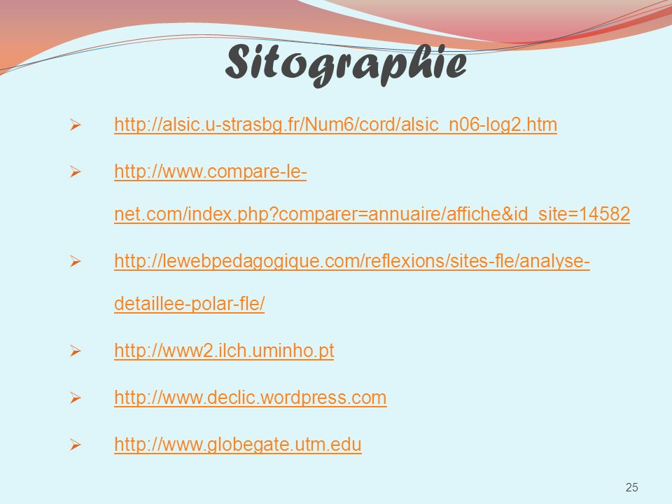 Sitographie http://alsic.u-strasbg.fr/Num6/cord/alsic_n06-log2.htm http://www.compare-le- net.com/index.php?comparer=annuaire/affiche&id_site=14582 ht